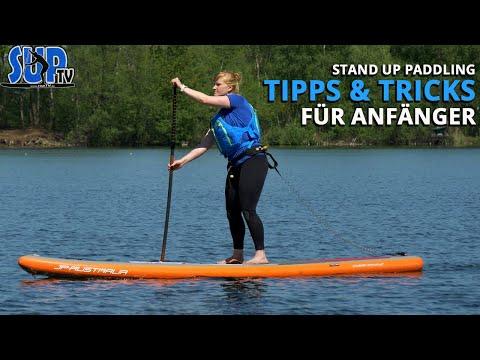 Stand Up Paddling: TIPPS & TRICKS für Anfänger | SUP lernen